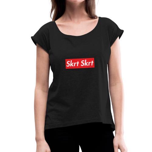 skrt skrt - T-shirt à manches retroussées Femme