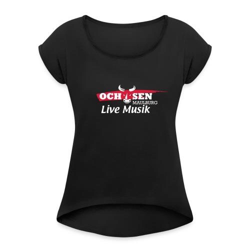 Shirt Ochsen Maulburg - Frauen T-Shirt mit gerollten Ärmeln