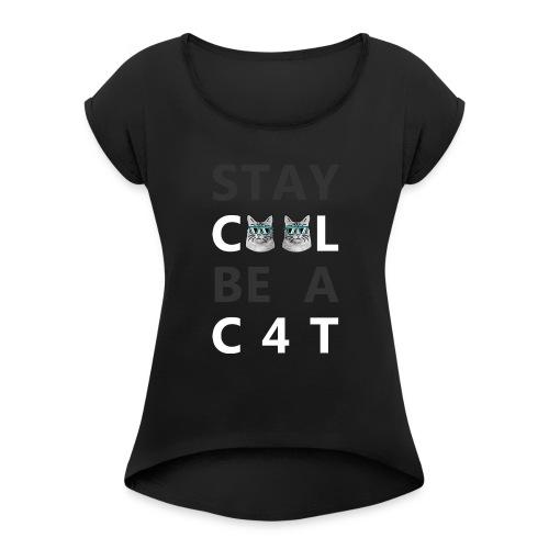 STAY C00L White - Frauen T-Shirt mit gerollten Ärmeln