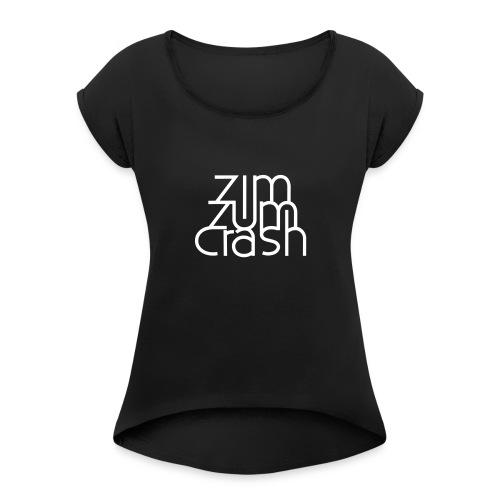 Zim Zum Crash Band Shirt - Frauen T-Shirt mit gerollten Ärmeln