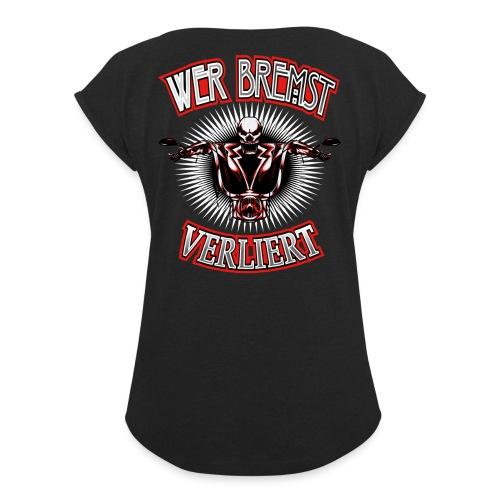 BIKER MOTIV WER BREMST VERLIERT MOTORRAD CHOPPER - Frauen T-Shirt mit gerollten Ärmeln