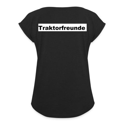 Traktorfreunde - Frauen T-Shirt mit gerollten Ärmeln