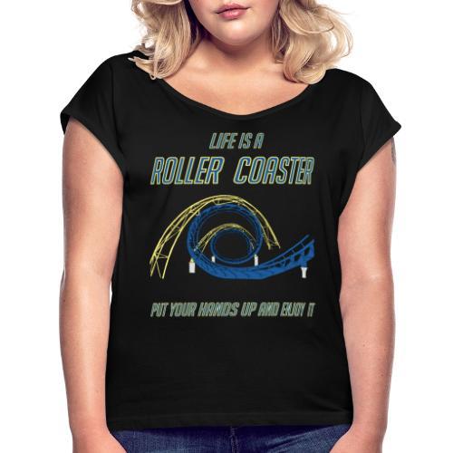 life is a roller coaster Achterbahn Rollercoaster - Frauen T-Shirt mit gerollten Ärmeln