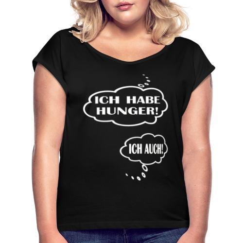 Ich habe Hunger, Ich auch - geschenk für Schwanger - Frauen T-Shirt mit gerollten Ärmeln