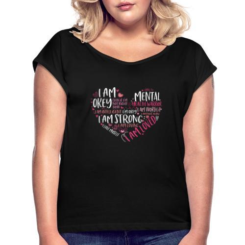 Mentale Psychische Gesundheit Mental Health Spruch - Frauen T-Shirt mit gerollten Ärmeln