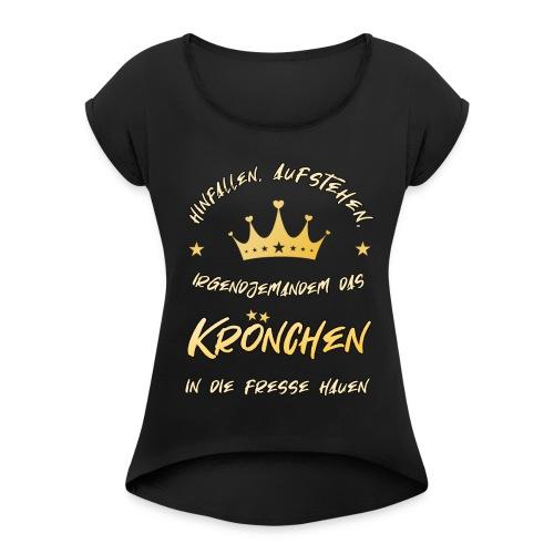 Krönchen - Frauen T-Shirt mit gerollten Ärmeln