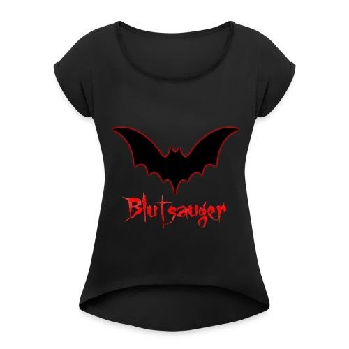 Blutsauger - Frauen T-Shirt mit gerollten Ärmeln