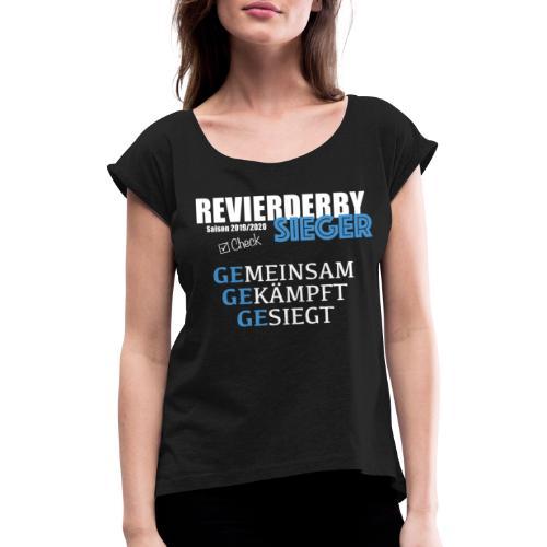 Derbysieger2019 - Frauen T-Shirt mit gerollten Ärmeln