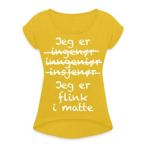 Flink i matte - T-skjorte med rulleermer for kvinner