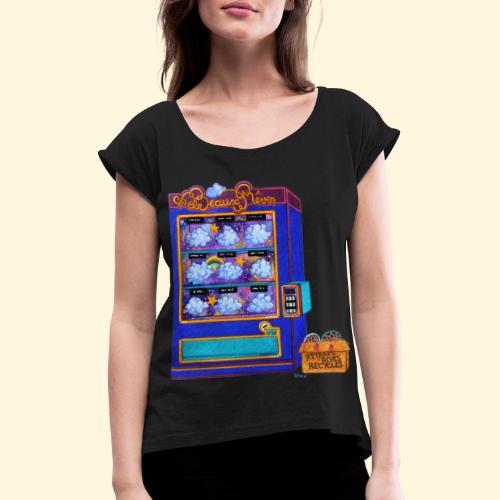 Distributeur de Beaux Rêves - T-shirt à manches retroussées Femme