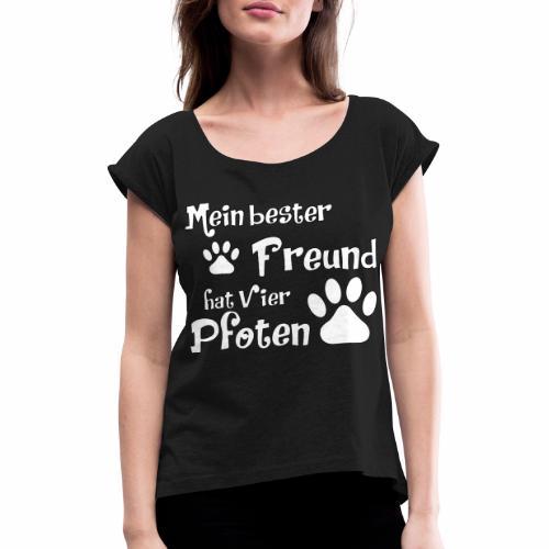 Mein bester Freund hat vier Pfoten - Katze - Frauen T-Shirt mit gerollten Ärmeln