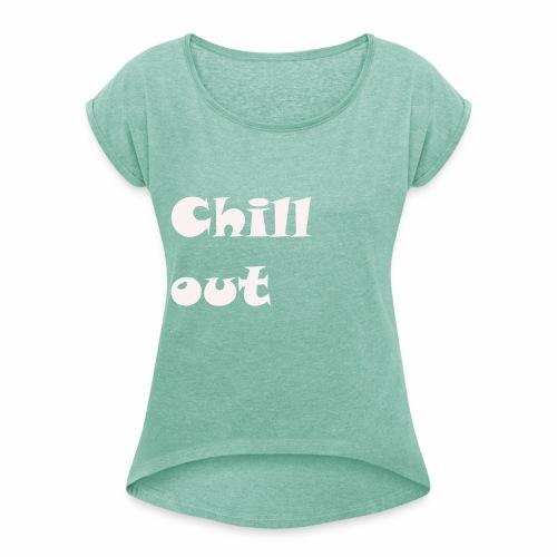 chill jugend ruhig Schriftzug geburtstag chillig - Frauen T-Shirt mit gerollten Ärmeln