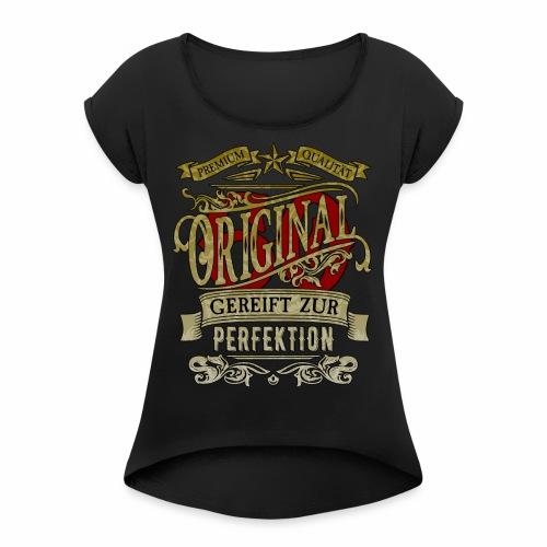 Original60 Premium Qualität Gereift zur Perfektion - Frauen T-Shirt mit gerollten Ärmeln