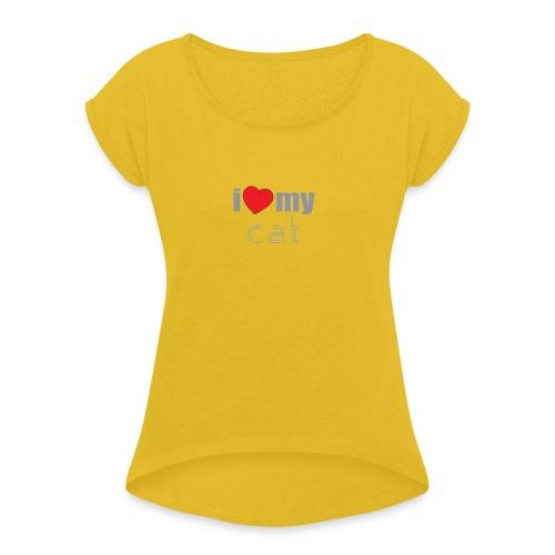 i love my cat - T-shirt à manches retroussées Femme