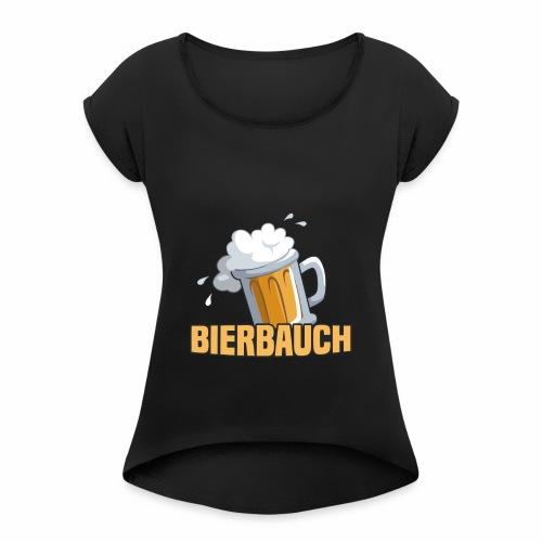 Bierbauch - Frauen T-Shirt mit gerollten Ärmeln