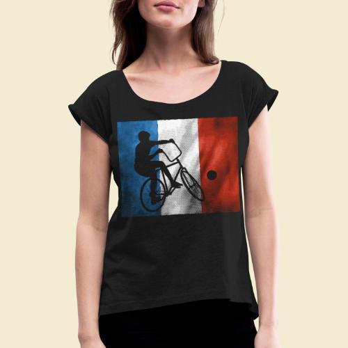 Radball | Flagge Frankreich - Frauen T-Shirt mit gerollten Ärmeln