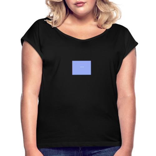 Live know - Dame T-shirt med rulleærmer