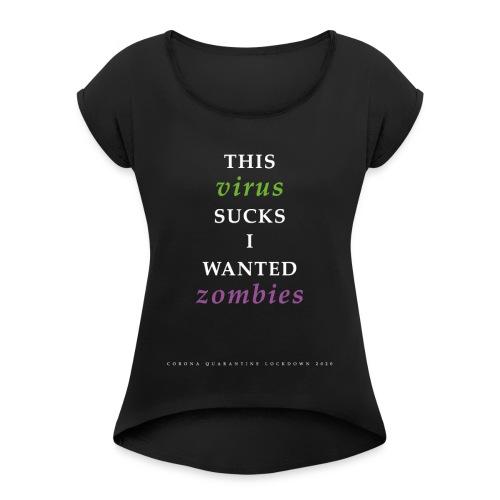 Corona Virus Zombie Lockdown 2020 - Vrouwen T-shirt met opgerolde mouwen