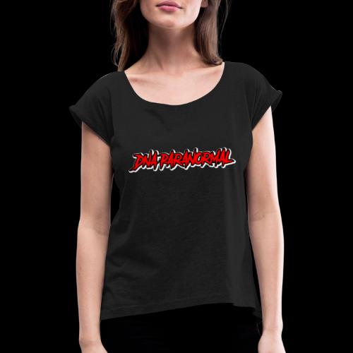 DNA PARANORMAL LOGO - Women's T-Shirt with rolled up sleeves