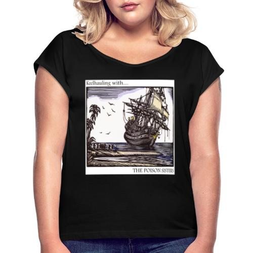 Keelhauling - Women's T-Shirt with rolled up sleeves