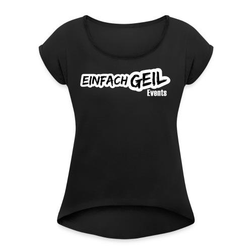 EinfachGeil Events - Frauen T-Shirt mit gerollten Ärmeln