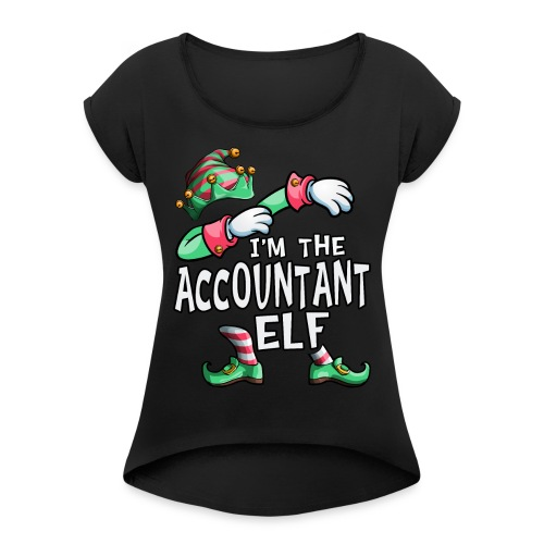 I'm The Accountant Elf Dabbing Christmas Family - Women's T-Shirt with rolled up sleeves
