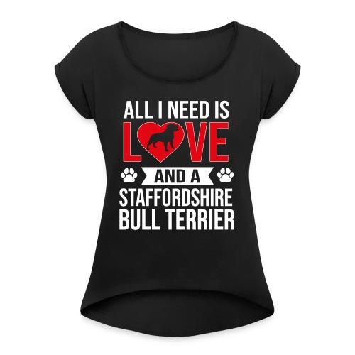 STAFFORDSHIRE BULLTERRIER-LOVE - Frauen T-Shirt mit gerollten Ärmeln