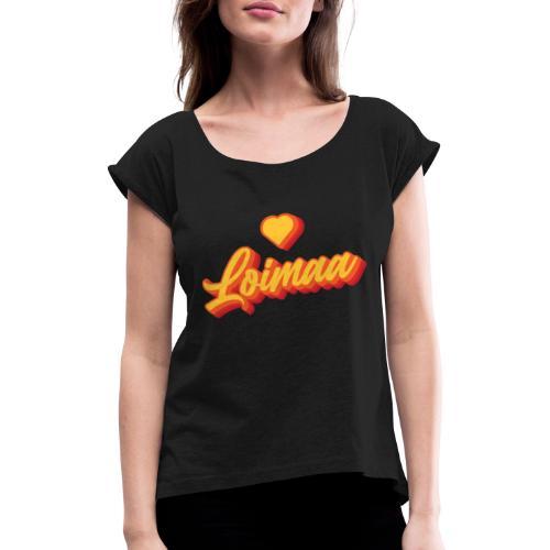 Loimaa // Retro - Naisten T-paita, jossa rullatut hihat