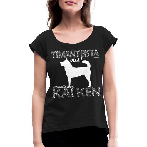 Kai Ken Timantti - Naisten T-paita, jossa rullatut hihat