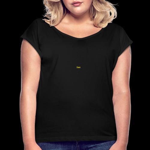 swai schriftzug - Frauen T-Shirt mit gerollten Ärmeln