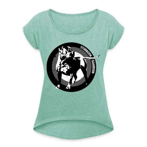 Stubborn Guardian - Naisten T-paita, jossa rullatut hihat