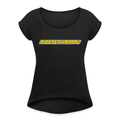 Pjoesen Kanaal - Vrouwen T-shirt met opgerolde mouwen