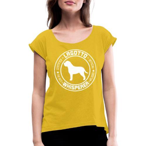 Lagottowhisperer I - Naisten T-paita, jossa rullatut hihat