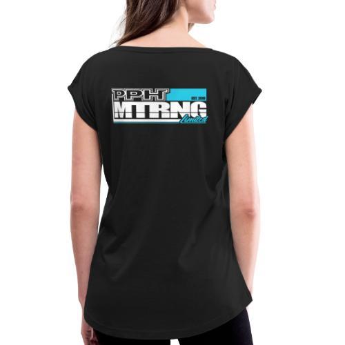 PPH Limited Edition 1 - Frauen T-Shirt mit gerollten Ärmeln