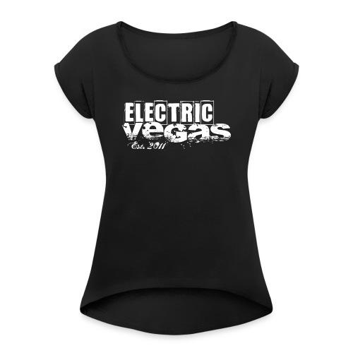 Electric Vegas est 2011 - Frauen T-Shirt mit gerollten Ärmeln