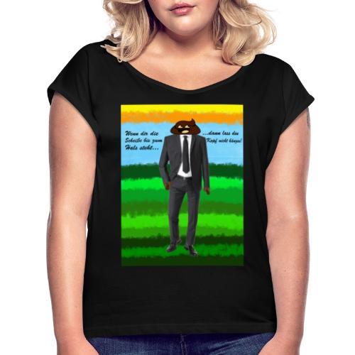 scheiß design - Frauen T-Shirt mit gerollten Ärmeln