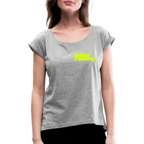 indoor rowing - Women's T-Shirt with rolled up sleeves