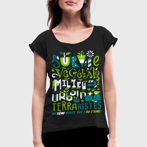 Green Guerilla - T-shirt à manches retroussées Femme