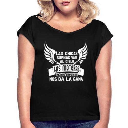 Las chicas buenas van al cielo - Camiseta con manga enrollada mujer