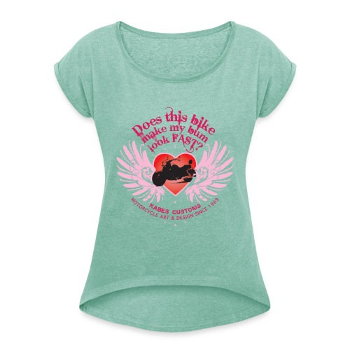 Kabes Fast Bum T-Shirt - Women's T-Shirt with rolled up sleeves