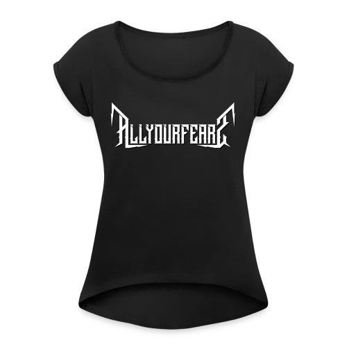 All Your Fears - Band's name - Frauen T-Shirt mit gerollten Ärmeln