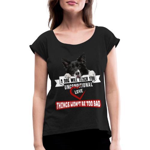 Border Colli Bedingungslose Liebe - Frauen T-Shirt mit gerollten Ärmeln