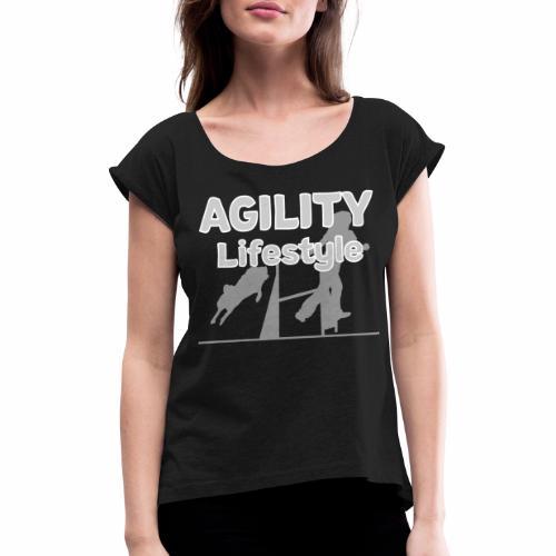 Agility Dogagility Hundesport Hundetraining - Frauen T-Shirt mit gerollten Ärmeln