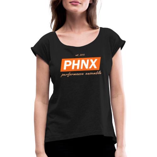 PHNX /#orange/ - Frauen T-Shirt mit gerollten Ärmeln
