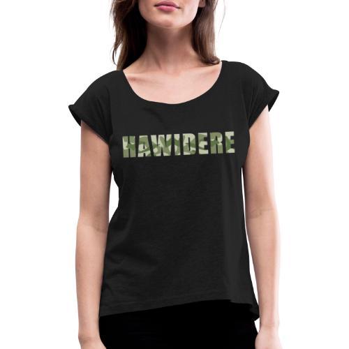 Hawidere - Frauen T-Shirt mit gerollten Ärmeln