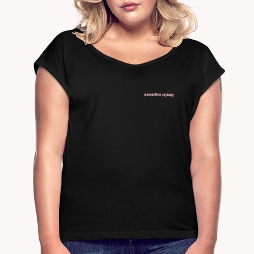 Sensitive crybaby - Camiseta con manga enrollada mujer