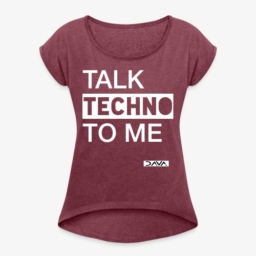 Talk Techno - white - Women's T-Shirt with rolled up sleeves
