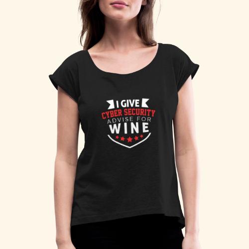 I give cyber security advice for wine - Maglietta da donna con risvolti