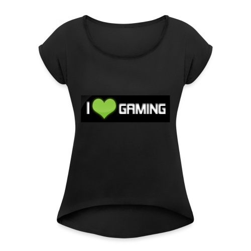 I <3 Gaming Tee And Others - Women's T-Shirt with rolled up sleeves