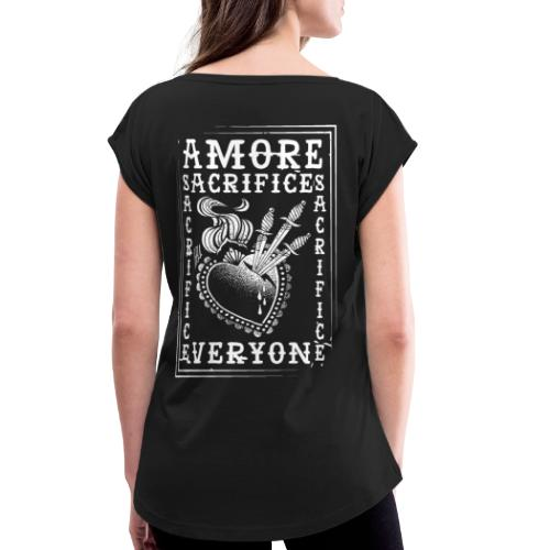 HELL apparel | AMORE SACRIFICES EVERYONE | 2019 - Frauen T-Shirt mit gerollten Ärmeln
